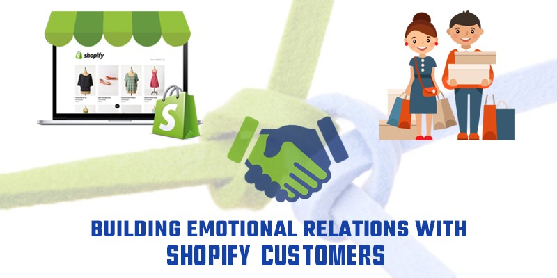 Retain Your Shopify Customers by Building Emotional Relations