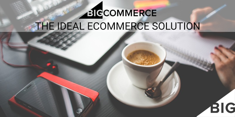 Bigcommerce – The Ideal Ecommerce Solution that Trumps its Competition