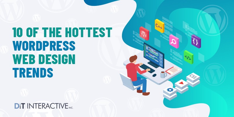 Top 10 hottest wordpress web design trends you can't ignore