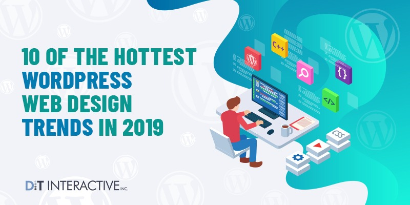 10 of the Hottest WordPress Web Design Trends in 2019