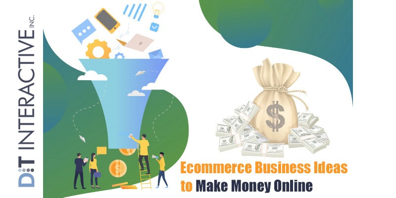 7 Mind Blowing Ecommerce Business Ideas to Make Money Online