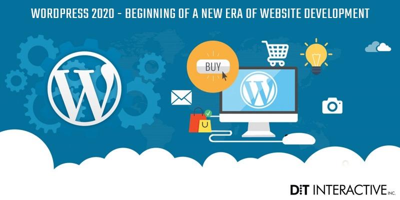 WordPress 2020 - Beginning of A New Era of Website Development