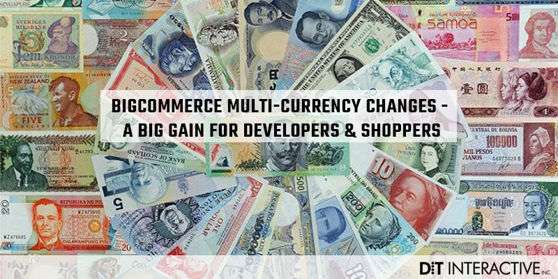 BigCommerce Multi-Currency Changes - A Big Gain for Developers & Shoppers